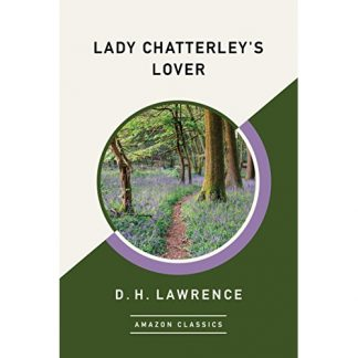 Lady Chatterley's Lover: A Novel by D. H. Lawrence