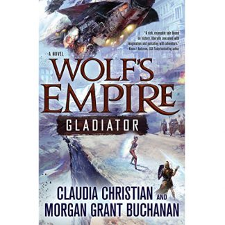Wolf's Empire: Gladiator: A Novel by Claudia Christian