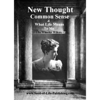 New Thought Common Sense & What Life Means to Me by Ella Wheeler Wilcox