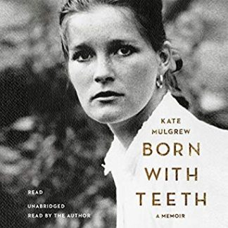 Born With Teeth: A Memoir by Kate Mulgrew (Audiobook)