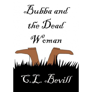 Bubba and the Dead Woman by C. L. Bevill